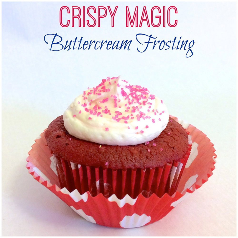 Crispy Magic Buttercream Recipe The Cupcake!